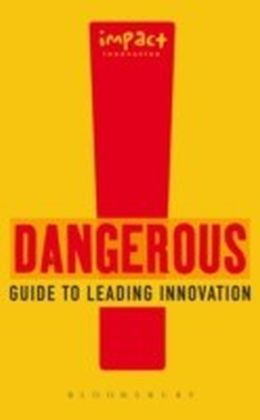 Dangerous Guide to Leading Innovation