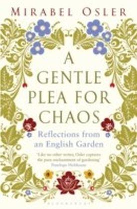 Gentle Plea for Chaos