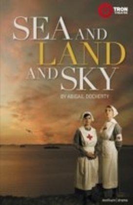 Sea and Land and Sky