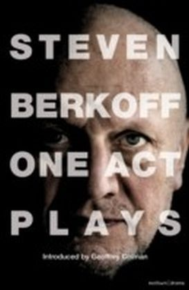 Steven Berkoff: One Act Plays