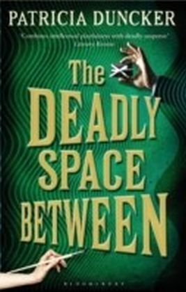 Deadly Space Between