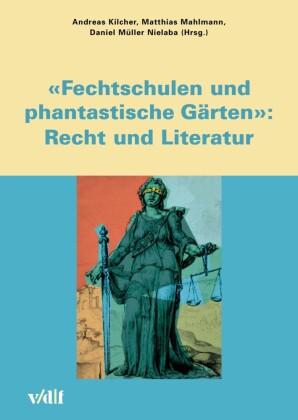 Fechtschulen und phantastische Gärten: Recht und Literatur