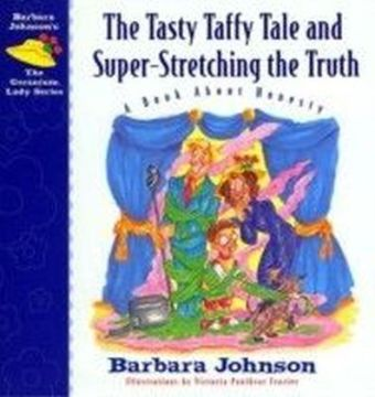 Tasty Taffy Tale and Super-Stretching the Truth