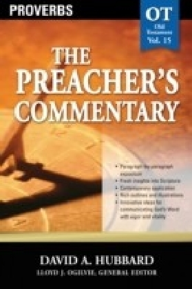 Preacher's Commentary - Volume 15: Proverbs