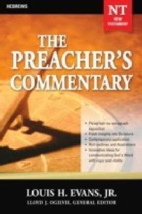 Preacher's Commentary - Volume 33: Hebrews