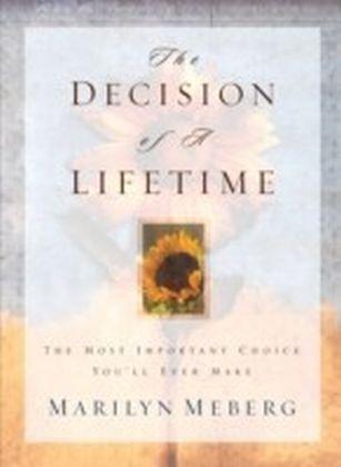 Decision of a Lifetime