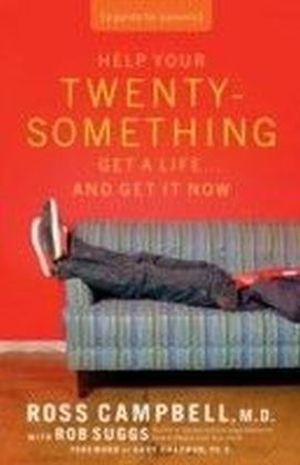 Help Your Twentysomething Get a Life...And Get It Now