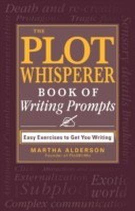 Plot Whisperer Book of Writing Prompts