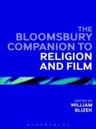 Bloomsbury Companion to Religion and Film