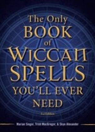 Only Book of Wiccan Spells You'll Ever Need