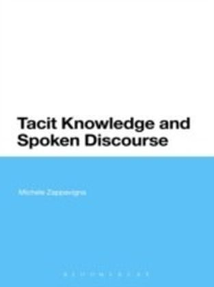 Tacit Knowledge and Spoken Discourse