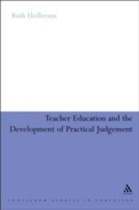 Teacher Education and the Development of Practical Judgement