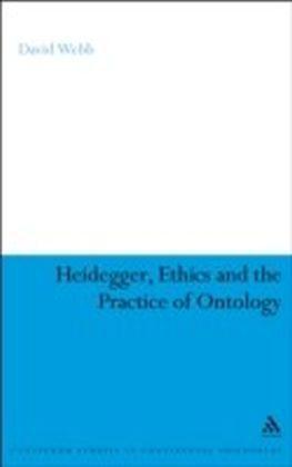 Heidegger, Ethics and the Practice of Ontology