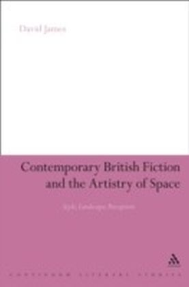 Contemporary British Fiction and the Artistry of Space