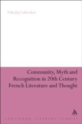 Community, Myth and Recognition in Twentieth-Century French Literature and Thought