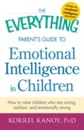 Everything Parent's Guide to Emotional Intelligence in Children