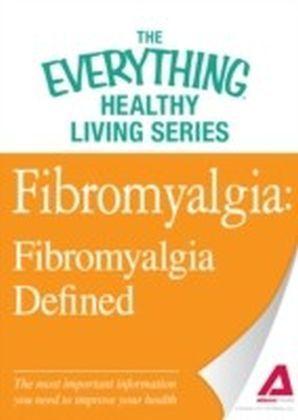 Fibromyalgia: Fibromyalgia Defined