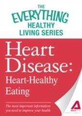 Heart Disease: Heart-Healthy Eating