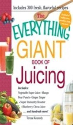 Everything Giant Book of Juicing