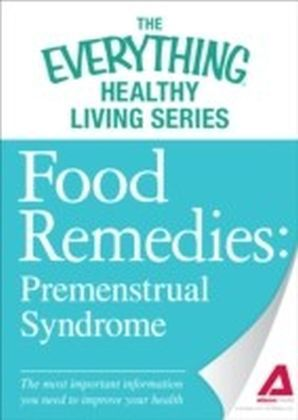 Food Remedies - Pre-Menstrual Syndrome