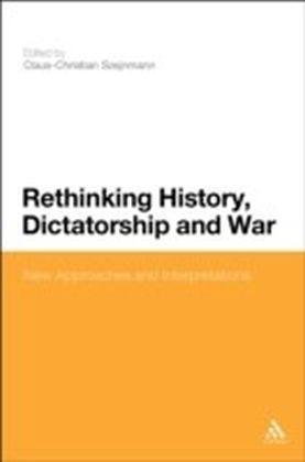 Rethinking History, Dictatorship and War