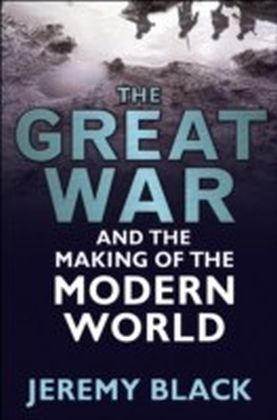 Great War and the Making of the Modern World