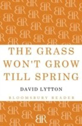 Grass Won't Grow Till Spring