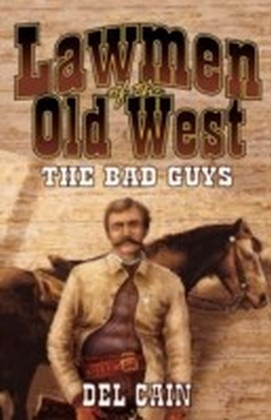Lawmen of the Old West: The Bad Guys