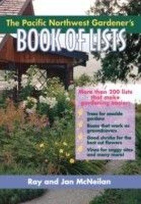 Pacific Northwest Gardener's Book of Lists