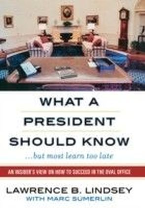 What a President Should Know