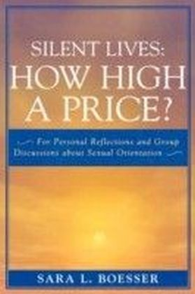 Silent Lives: How High a Price?