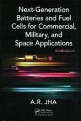 Next-Generation Batteries and Fuel Cells for Commercial, Military, and Space Applications
