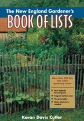 New England Gardener's Book of Lists