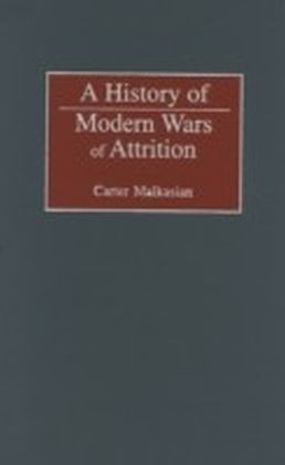 History of Modern Wars of Attrition