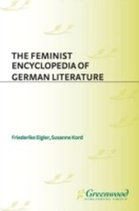 Feminist Encyclopedia of German Literature