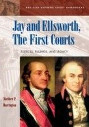 Jay and Ellsworth, The First Courts: Justices, Rulings, and Legacy