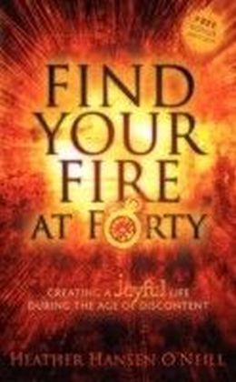 Find Your Fire at Forty