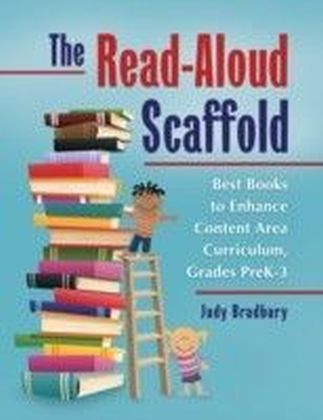 Read-Aloud Scaffold: Best Books to Enhance Content Area Curriculum, Grades Pre-K-3