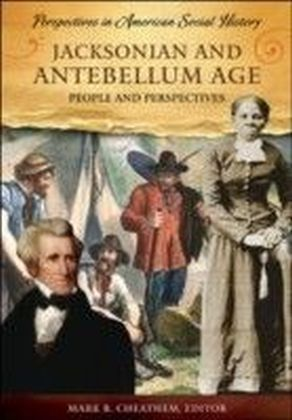 Jacksonian and Antebellum Age: People and Perspectives