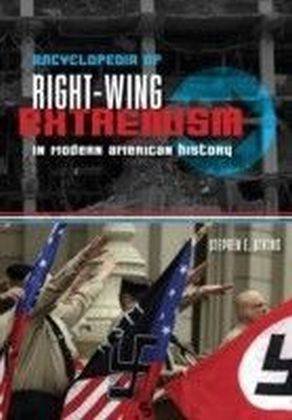 Encyclopedia of Right-Wing Extremism In Modern American History