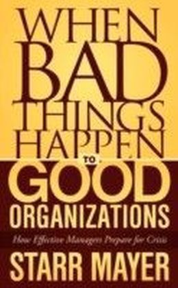 When Bad Things Happen to Good Organizations