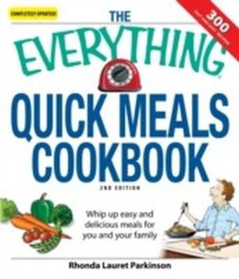 Everything Quick Meals Cookbook