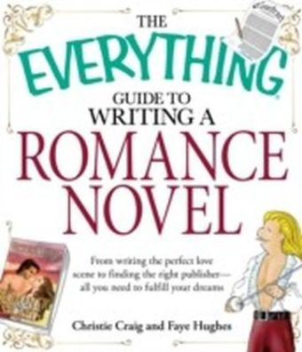 Everything Guide to Writing a Romance Novel