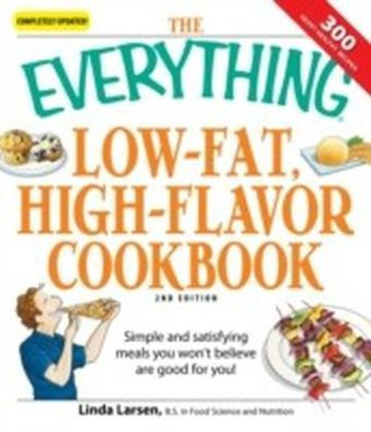 Everything Low-Fat, High-Flavor Cookbook