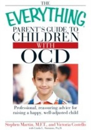 Everything Parent's Guide to Children with OCD