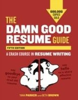 Damn Good Resume Guide, Fifth Edition