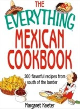 Everything Mexican Cookbook