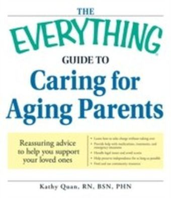Everything Guide to Caring for Aging Parents