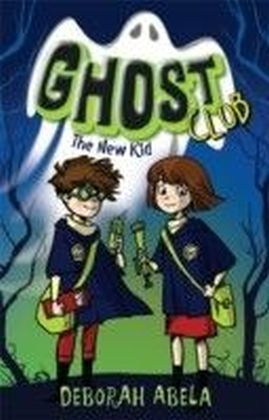 Ghost Club 1: The New Kid