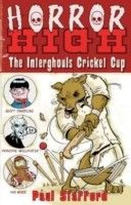Horror High 2: The Interghouls Cricket Cup